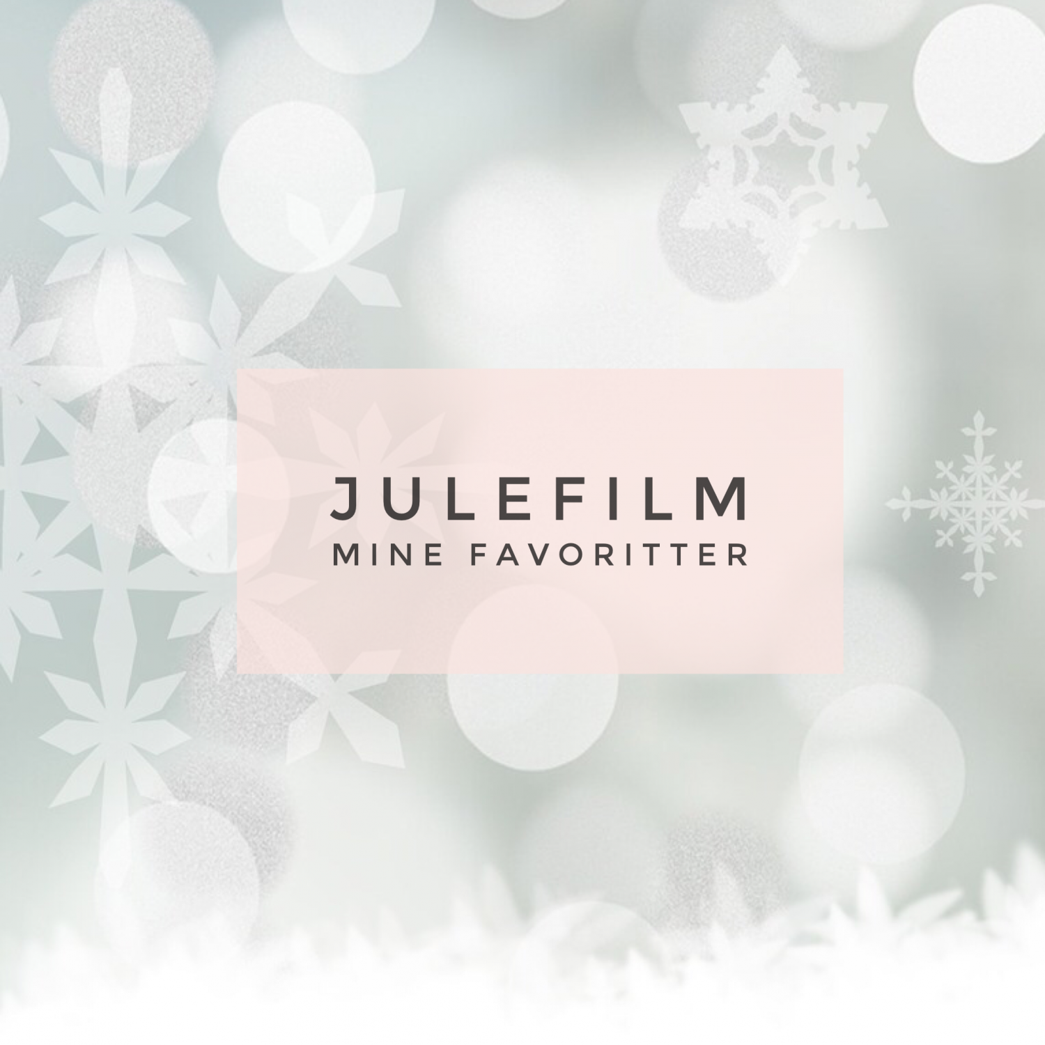 Julefilm-mine favoritter