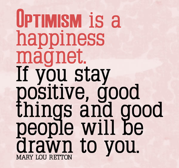 quotes-optimism-is-a-happiness-magnet-if-you-stay-positive