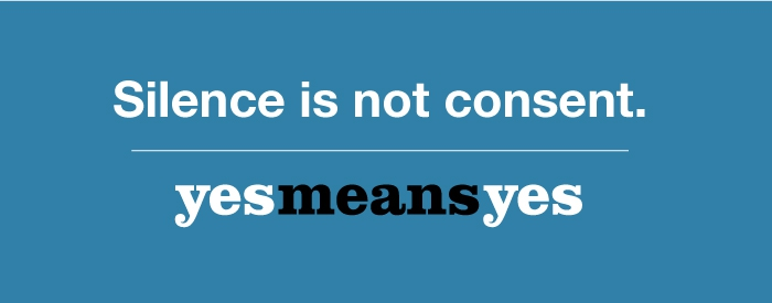 silence-is-not-consent-yes-mean-yes-no-rape
