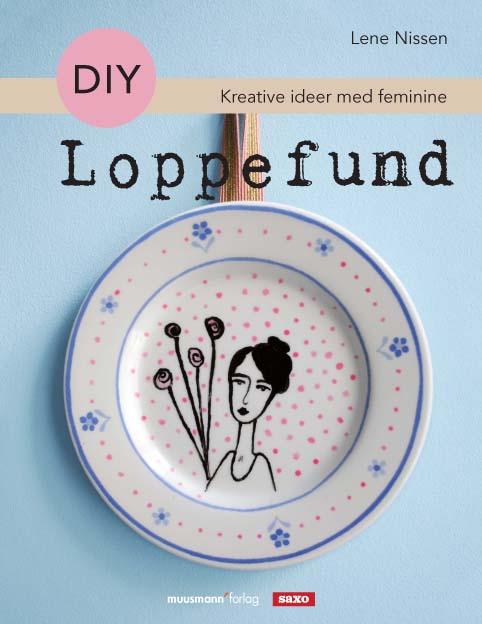 Do-It-yourself - Kreative idéer med feminine loppefund af Lene Nissen.