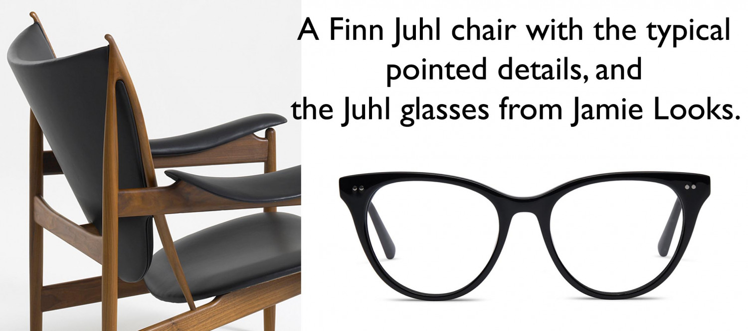 The Juhl eyeglasses from Jamie Looks beside a Finn Juhl chair. It's easy to see that the inspiration is in the details of the pointing edges.