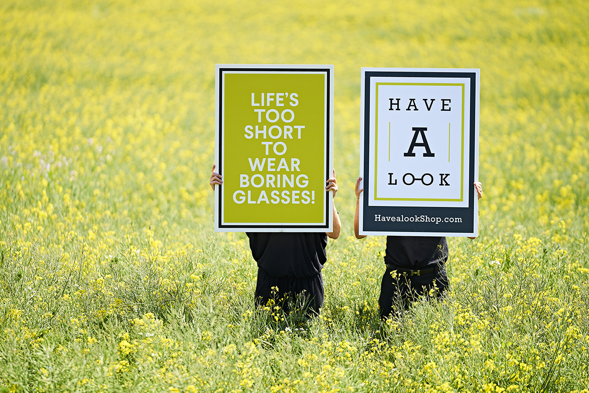 "Life is too short to wear boring glasses - ""Have a look"""