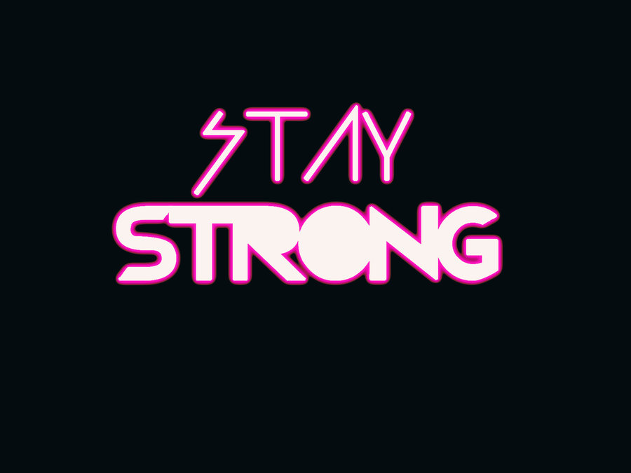 wallpaper-stay-strong-by-luhsmile-on-deviantart