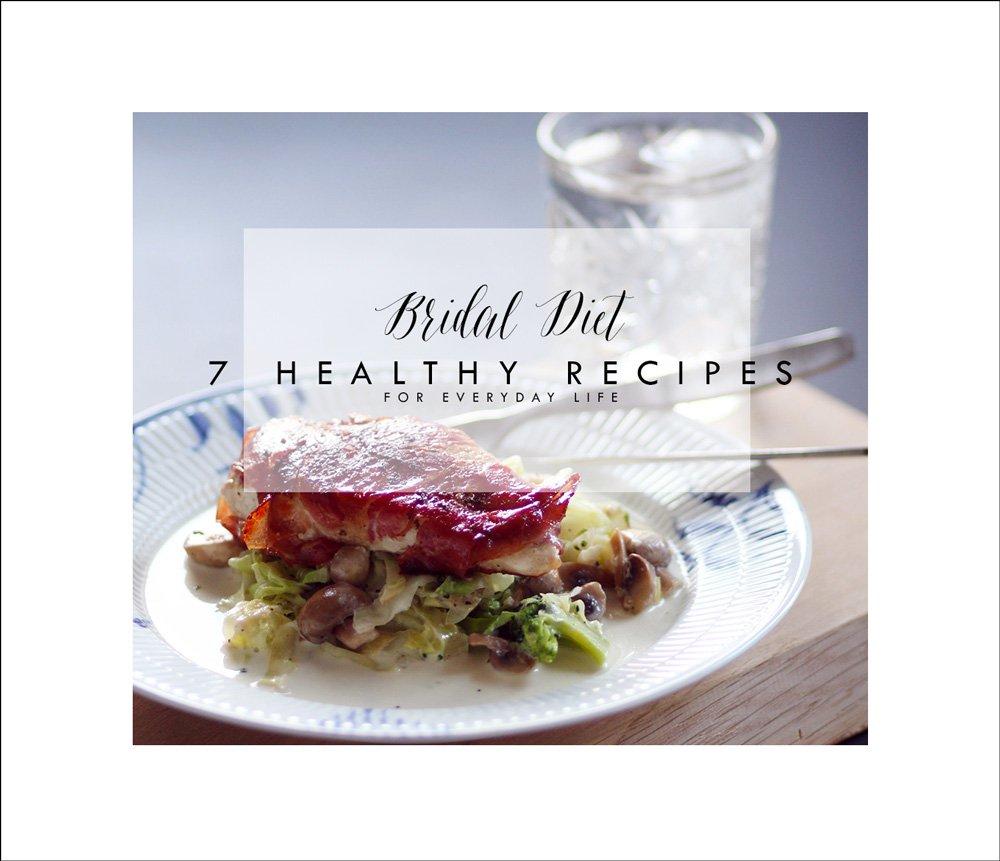BRIDAL DIET - 7 sunde hverdags-opskrifter..