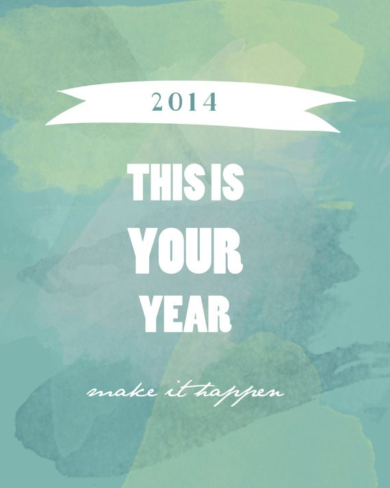 2014 new year quotes this is your year 2014 make it happen-f47755