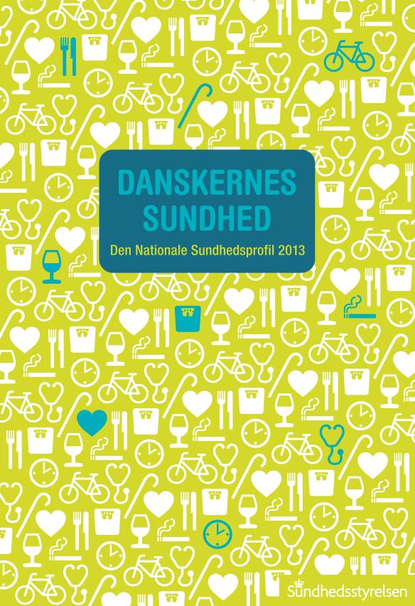 Sundhedsstyrelsen Danskernes Sundhed Den Nationale Sundhedsprofil 2013