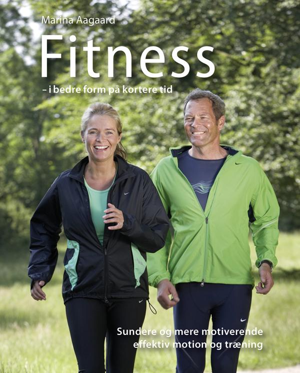 Fitness - i bedre form på kortere tid Marina Aagaard