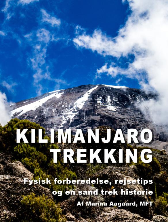 Kilimanjaro Trekking og fysisk forberedelse Marina Aagaard bog rejse