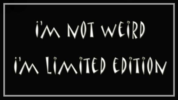 I_am_not_weird_I_am_limited_edition_Marina_Aagaard_blog