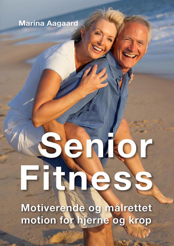Træningsbog Senior Fitness Motiverende målrettet motion Marina Aagaard