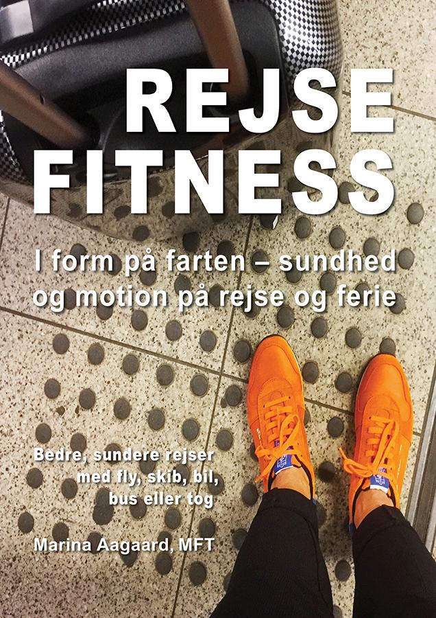 Rejse Fitness bog I form på farten sundhed og motion på rejse og ferie Marina Aagaard