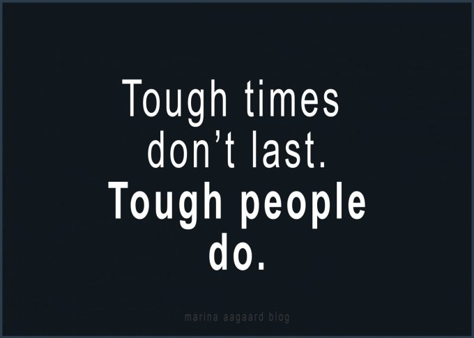 Tough_Times_Quote_Marina_Aagaard_blog_motivation