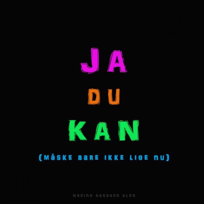 Ja_Du_Kan_Motivation_Citat_Marina_Aagaard_blog