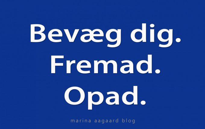 Bevaeg_Dig_Fremad_Opad_Marina_Aagaard_blog_motivation
