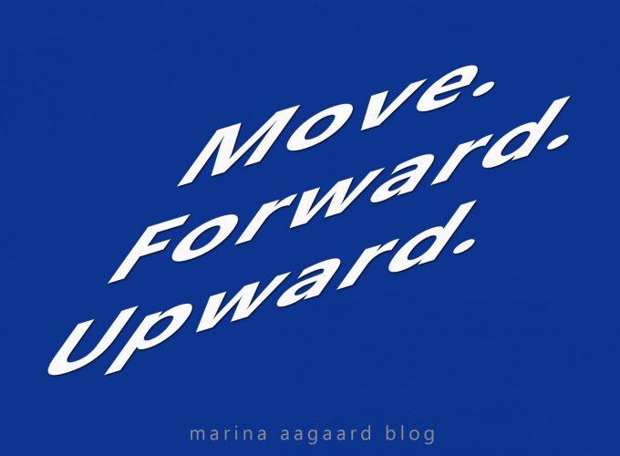 Move_Forward_Upward_Marina_Aagaard_blog_motivation