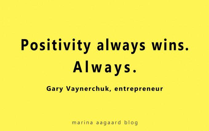 Positivitet vinder altid Marina Aagaard blog motivation