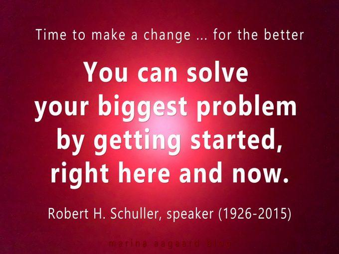 Løs dit største problem Robert H Schuller Marina Aagaard blog motivation