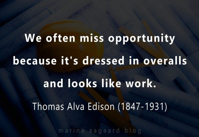 Chance Opportunity Thomas Edison quote Marina Aagaard blog motivation