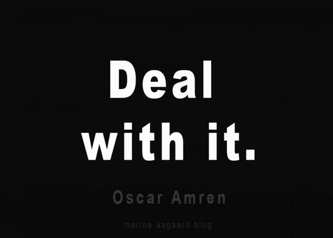 Gør noget ved det Deal with it Oscar Amren Marina Aagaard blog motivation