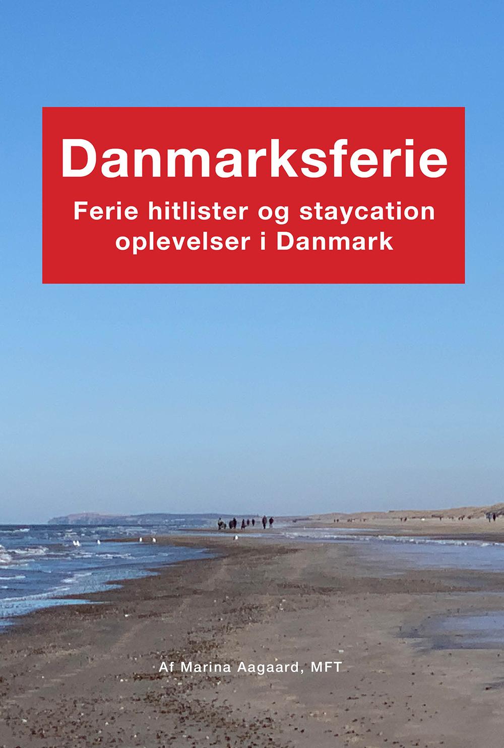 Danmarksferie ferie hitlister staycation oplevelser Danmark Marina Aagaard blog