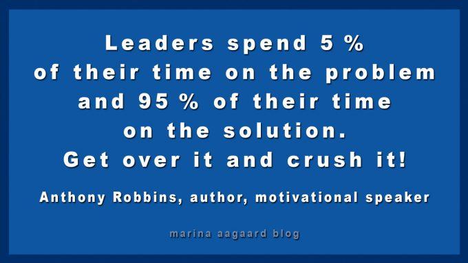 Problemknuser Leaders problem solution Tony Robbins Marina Aagaard blog motivation