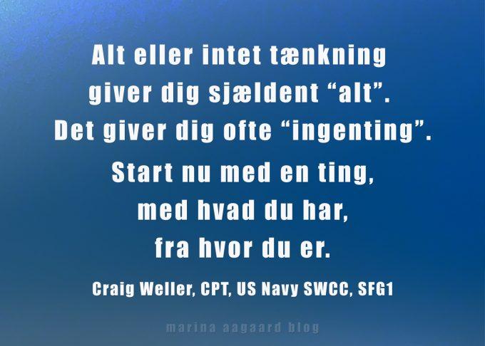 Alt eller intet tænkning Motivation citat Marina Aagaard blog