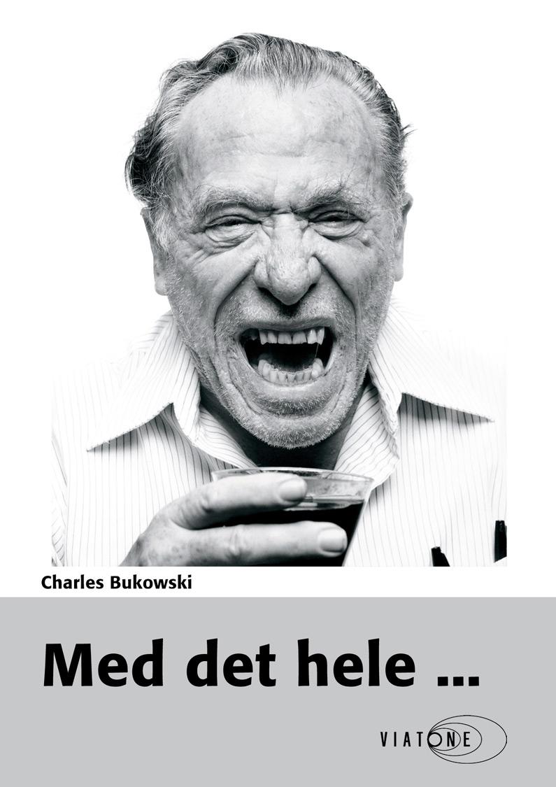 Med det hele af Charles Bukowski. Bechs Forlag.