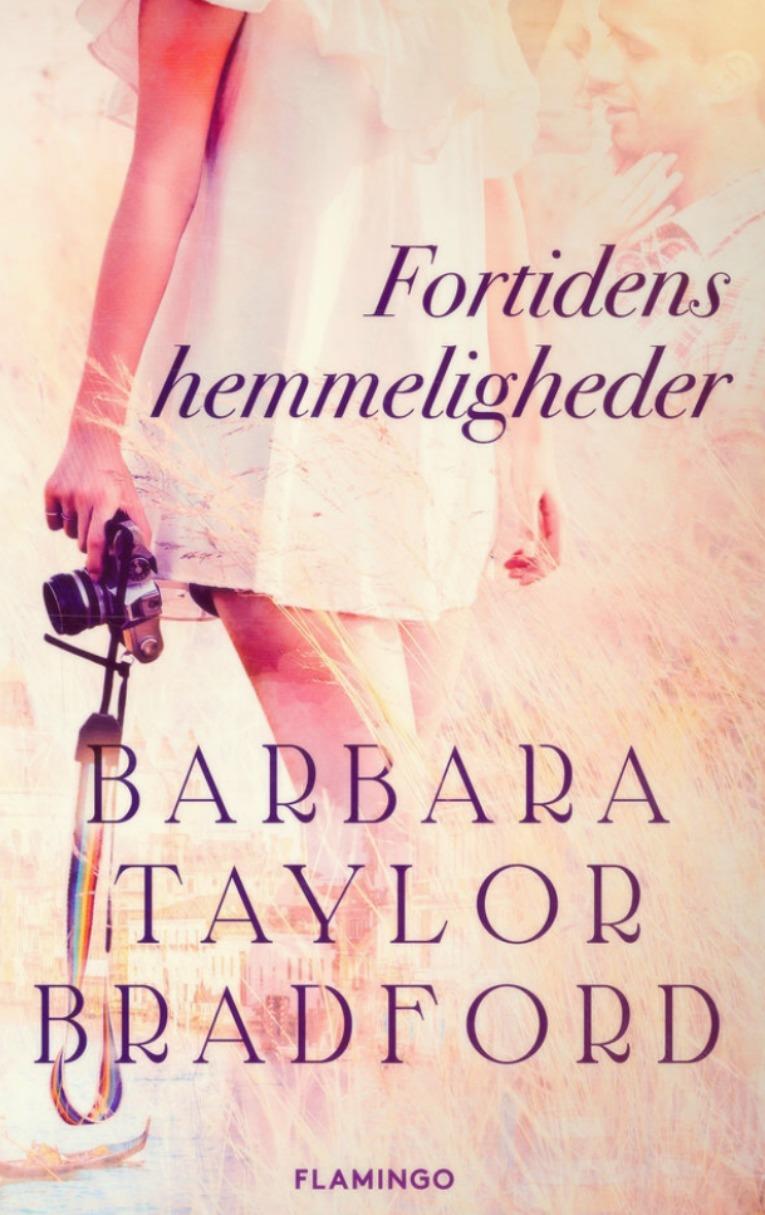 Fortidens hemmeligheder - Barbara Taylor Bradford 1
