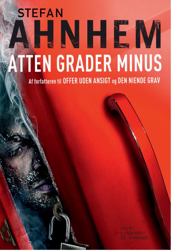 Atten grader minus, Offer uden ansigt, den niende grav, Stefan Ahnhem, Motiv X, Bloggermøde, Forfattermøde, Lindhardt og Ringhof, Anmeldereksemplar