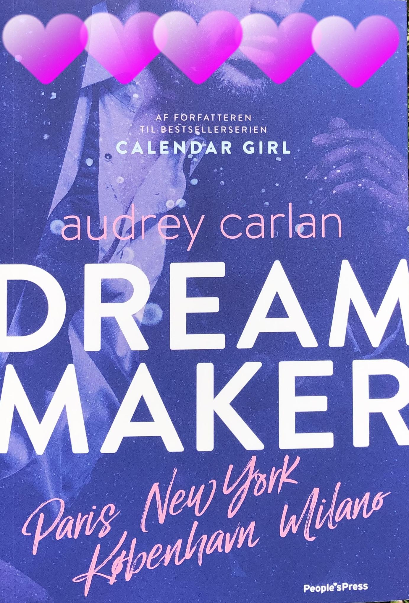 Dream Maker, Dream maker af Audrey Carlan, Audrey Carlan, krummeskrummelurer.dk, Krummes Krummelurer, Krummeskrummelurer, Ellis parker, Money Maker, Love Maker, Anmeldereksemplar, Anmeldelse, Boganmeldelse, Boganmeldelse Dream Maker, Boganmeldelse Audrey Carlan, Anmeldereksemplar,