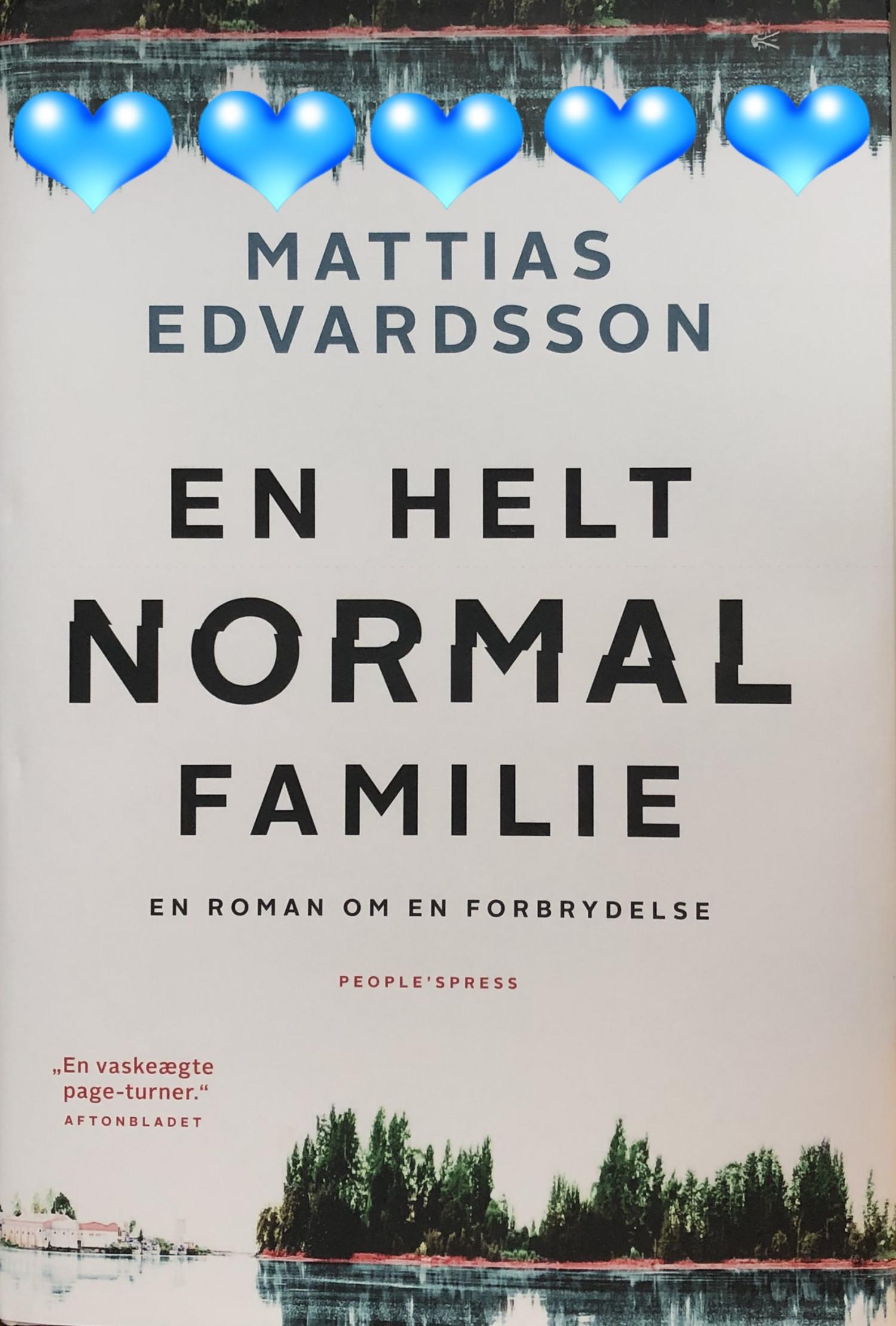 En helt normal familie, Mattias Edvardsson, E helt vanlig familj, People's Press, Roman, Boganmeldelse, Krummes krummelurer, Krummeskrummelurer.dk, Krummeskrummelurer, Boganmeldelse, anmeldereksemplar,