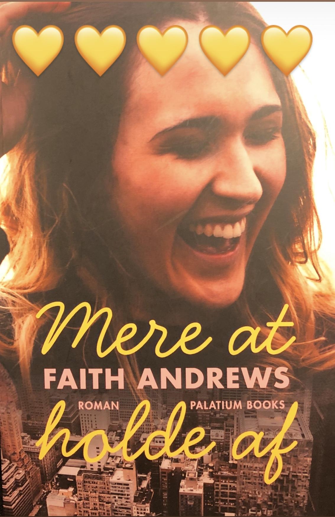 Faith Andrews, Palatium Books, Mere at holde af, Moore to Love, Krummes Krummelurer, Krummeskrummelurer, krummeskrummelurer.dk, Roman, anmeldelse, boganmeldelse, anmeldelse Faith Andrews, anmeldereksemplar,