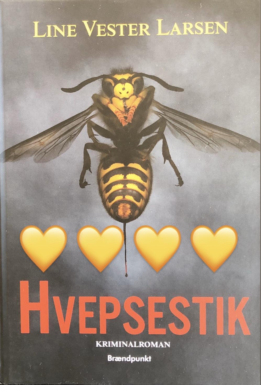 Hvepsestik, Line Vester Larsen, anmeldelse, boganmeldelse, forlaget Brændpunkt, krimidebutant, anmeldereksemplar, krummeskrummelurer, krummeskrummelurer.dk, Krummes Krummelurer,