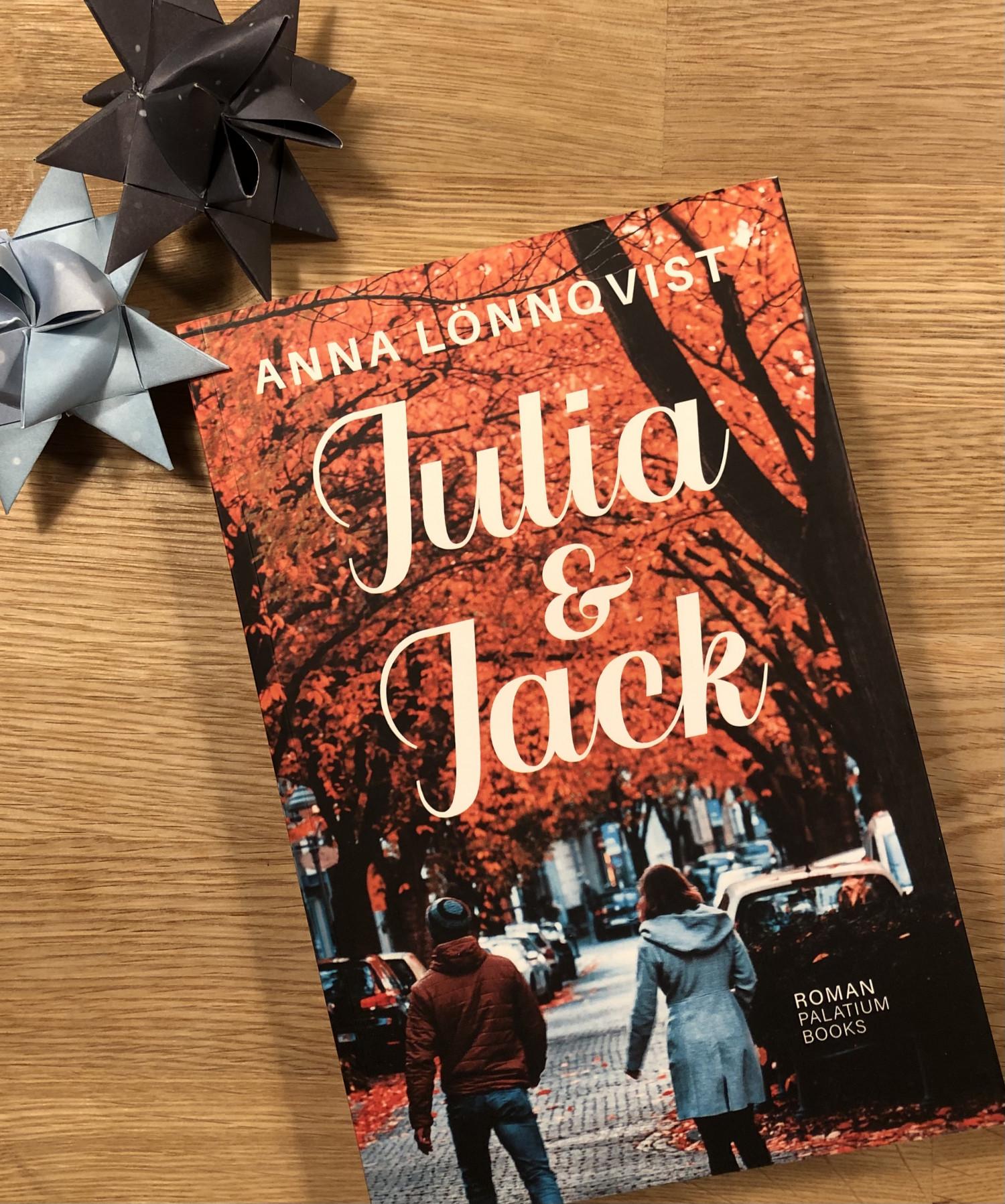 Julia og Jack, Julia & Jack, Palatium, Palatium Books, Anna Lönqvist, roman, kærlighed, krummeskrummelurer, krummeskrummelurer.dk, boganmeldelse, anbefaling, anmeldereksemplar,