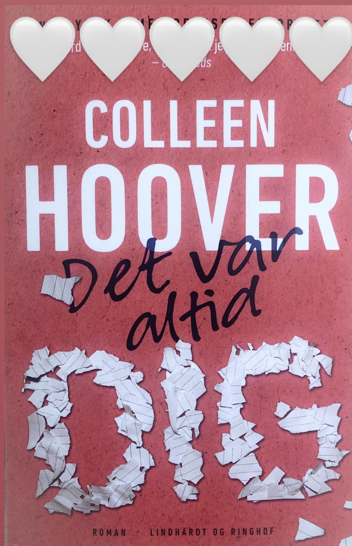 Regretting you, Det var altid dig, Colleen Hoover, boganmeldelse Colleen Hoover, Hoover anmeldelse, Lindhardt og Ringhof, kærlighed, , krummeskrummelurer, krummeskrummelurer.dk, boganmeldelse, boganmeldelser på nettet, bøger på Instagram, bøger jeg læser, bøger jeg anbefaler, Christina Rand, anbefaling, Boganbefaling, Reklame, anmeldereksemplar,