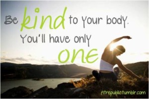 Kind to your body