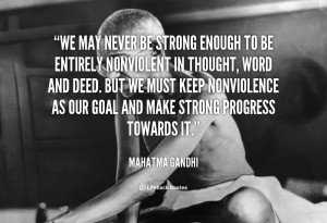 1624504805-quote-Mahatma-Gandhi-we-may-never-be-strong-enough-to-41734_2