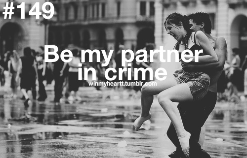 Be my partner in crime