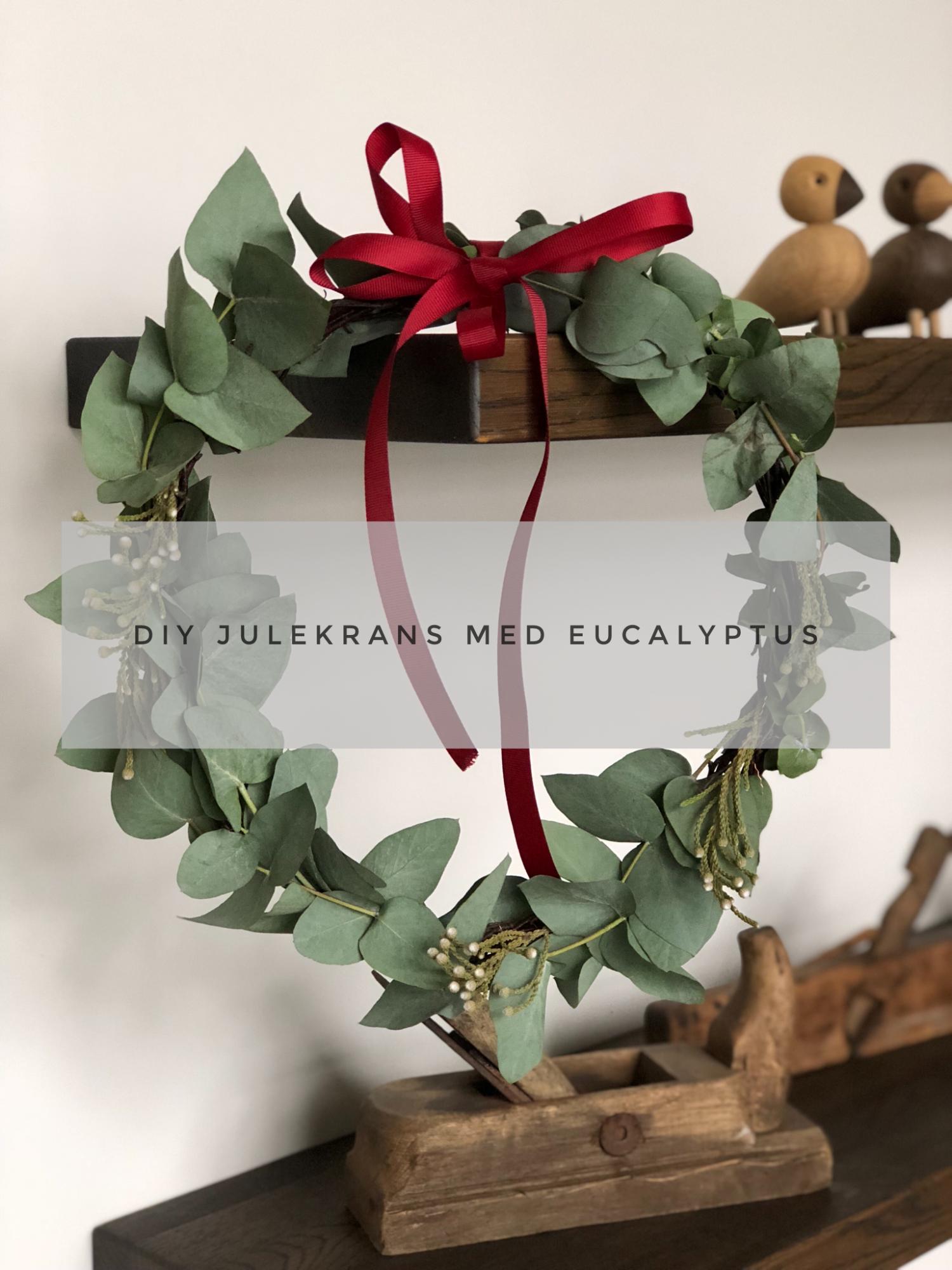 DIY: Julekrans af eucalyptus