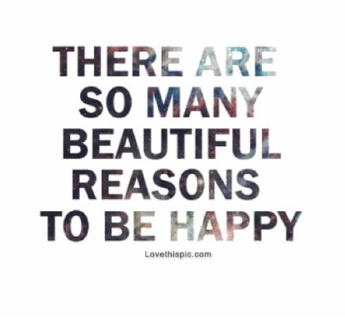 40818-Beautiful-Reasons-To-Be-Happy