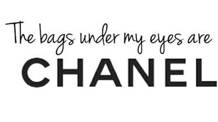 bags-under-my-eyes-are-chanel