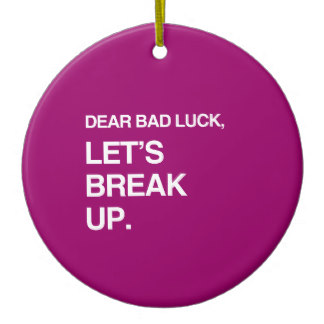 dear_bad_luck_lets_break_up_png_ornament-r5dcbbc8201e04ad0aa725b6b329c6dd8_x7s2y_8byvr_324