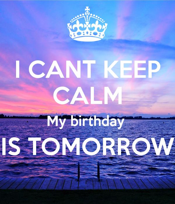 i-cant-keep-calm-my-birthday-is-tomorrow-32