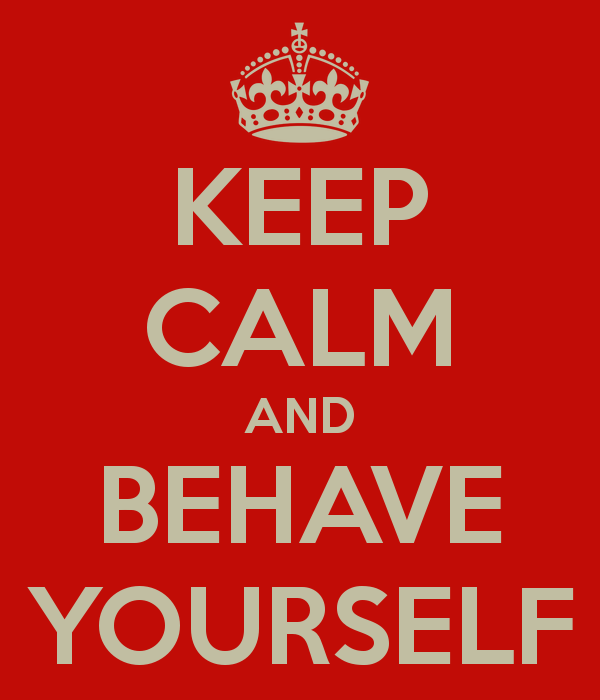 keep-calm-and-behave-yourself-2-1